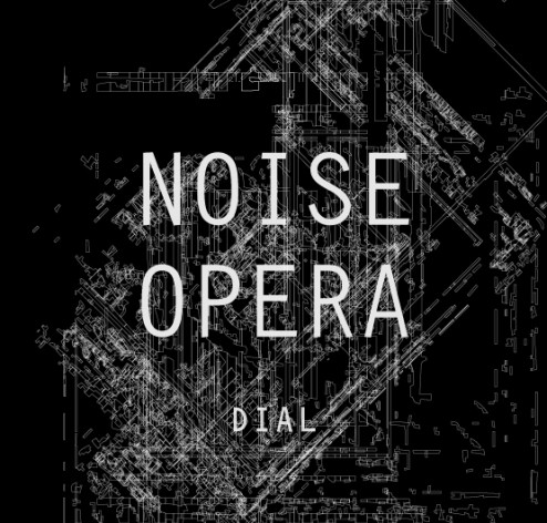 Dial 2016 release NOISE OPERA